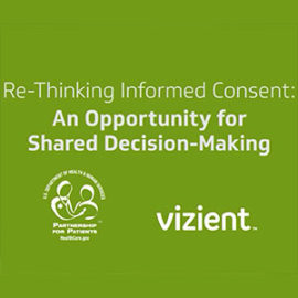 Re-Thinking Informed Consent: An Opportunity for Shared Decision Making