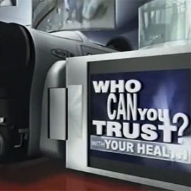 Who can you trust with your health?